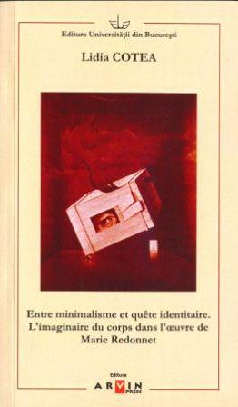 Lidia Cotea: Entre minimalisme et qu�te identitaire. Le corps dans l'oeuvre de Marie Redonnet