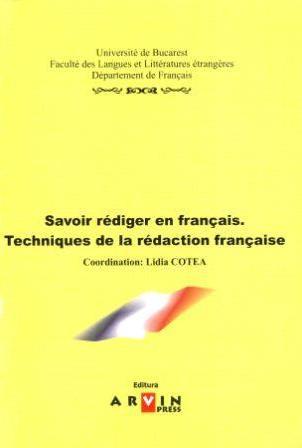Lidia Cotea: Savoir r�diger en fran�ais. Techniques de la r�daction fran�aise