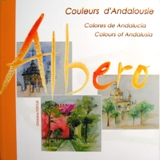 Albero, Couleurs d'Andalousie - Aquarelles de Ghislaine Feroux, Textes de Ramón Martí Solano, Photographies de Jean-Paul Parant, Naintré, Mégatop, 2007, ISBN 978-2-9529408-0-1.